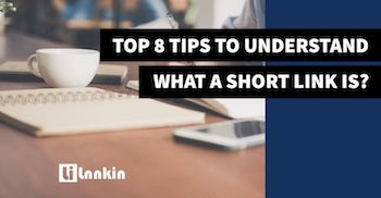 8 Tips to Understand What a Short Link Is?