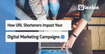 How URL Shorteners Impact Your Digital Marketing Campaigns